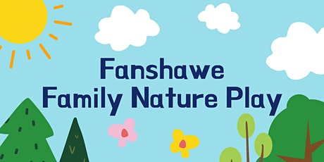 Fanshawe Family Nature Play-Birdwatching tickets