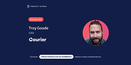 Fireside Chat with Courier CEO, Troy Goode tickets