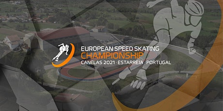 European Speed Skating Championship - Canelas 2021 bilhetes