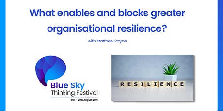 What enables and blocks greater organisational resilience? tickets