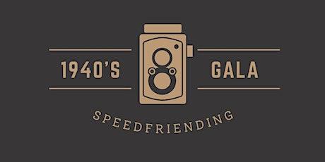 1940s Speedfriending Gala tickets