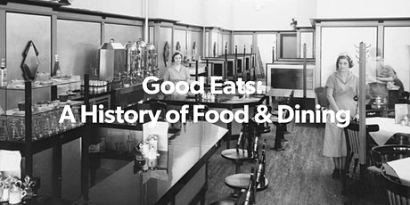 Good Eats: A History of Food and Dining (IN PERSON TOUR) tickets