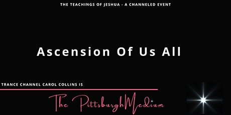 Ascension of Us All - a Jeshua Speaks channeled event tickets