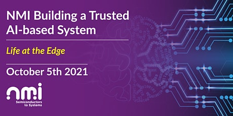 Building a Trusted AI-based System: Life at the Edge Webinar tickets