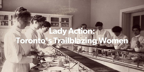Lady Action: Toronto's Trailblazing Women (IN-PERSON TOUR) tickets