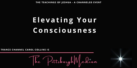 Elevating Your Consciousness - a Jeshua Speaks channeled event tickets