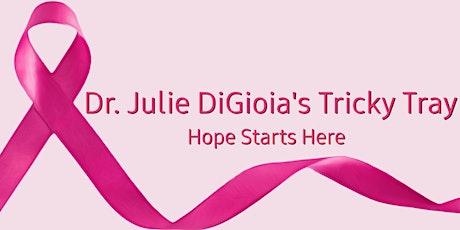 Dr. Julie DiGioia's Tricky Tray tickets