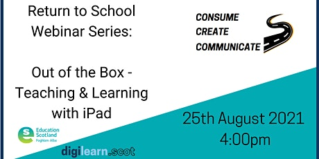 Return To School Webinar Series : Out of the Box iPads -Teaching & Learning tickets