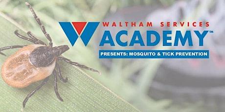Waltham Services Academy™ Tick & Mosquito Safety Presentation tickets