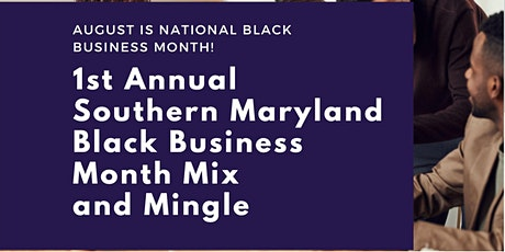 1st Annual Southern Maryland Black Business Month Mix and Mingle tickets