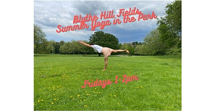 Summer Yoga in the Park - Blythe Hill Fields - Friday lunchtimes tickets