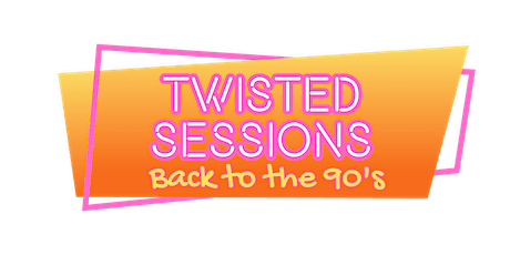Twisted Sessions and Events Presents - Back to the 90's tickets