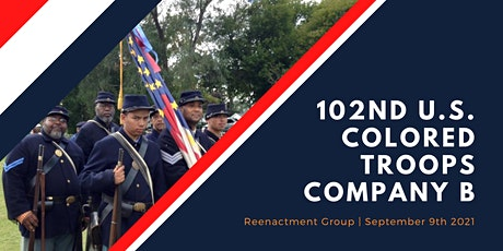 102nd U.S. Colored Troops Co. B Reenactment Group tickets