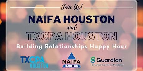 NAIFA Houston and TXCPA Houston – Building Relationships Happy Hour tickets