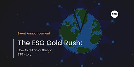 The ESG Gold Rush: How to tell an authentic ESG story tickets