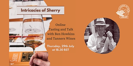 Intricacies of Sherry: A Tasting and Talk with Ben Howkins and Tanners tickets