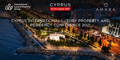 Cyprus International Luxury Property and Residency Conference 2021 tickets