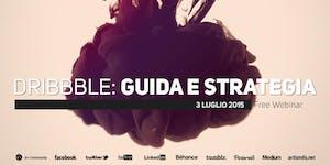 Dribbble, guida e strategia (free webinar)