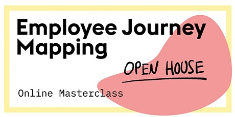 Employee Journey Mapping Masterclass: Open House tickets