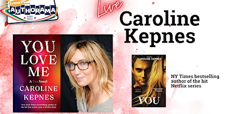 Authorama Presents Caroline Kepnes, Author of the YOU Series, LIVE! tickets