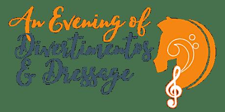 An Evening of Divertimentos & Dressage tickets