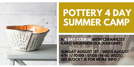 Pottery 4 Day Summer Camp with KaroArt  @ BLOCK T tickets