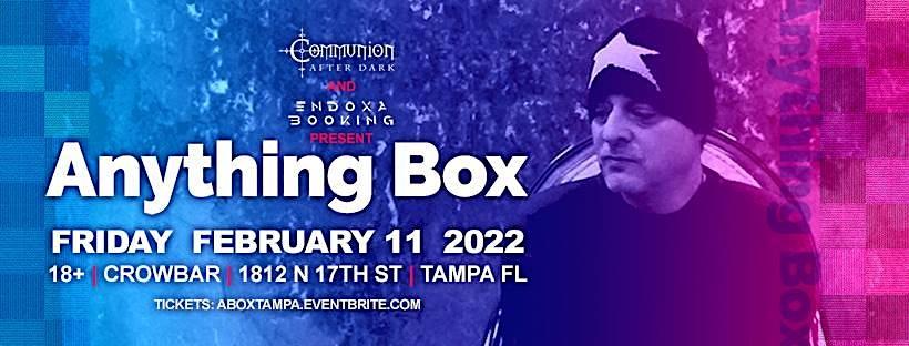 Anything Box in Tampa at Crowbar