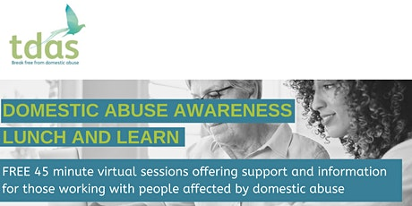 Lunch and Learn: Spotlight - Domestic Abuse and Homelessness tickets