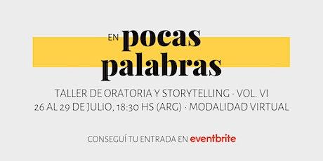 En Pocas Palabras | Taller de Oratoria y Storytelling • Vol. VI (Virtual) boletos