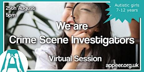 Girls Appeer Online Session -  We are Crime Scene Investigators (7-12yrs) tickets