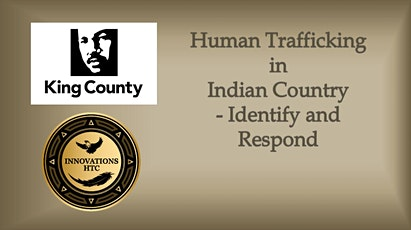 Human Trafficking in Indian Country - Identify and Respond - Virtual tickets