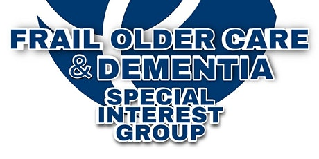 IHSCM Frail Older Care and Dementia Special Interest Group Meeting tickets