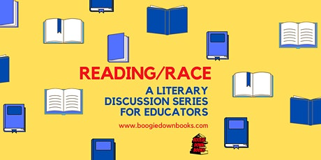 Reading/Race: A Literary Discussion Series for Educators tickets