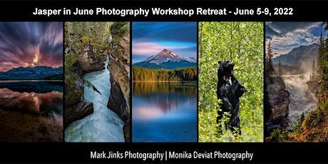 Jasper in June Photography Workshop Retreat 2022 tickets