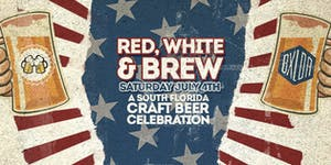 RED, WHITE, & BREW - 4th of July South Florida Craft...