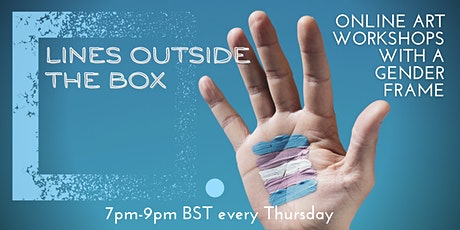 Lines Outside The Box : Trans Inclusive Art Workshop - EVERY THURSDAY tickets