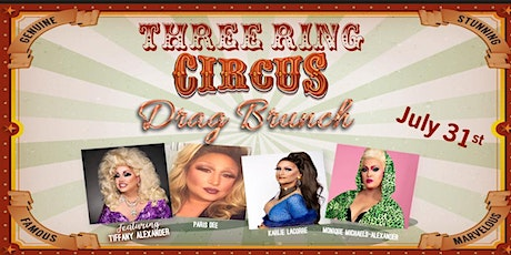 Three Ring Circus Drag Brunch! Last Chance for Tickets!!! tickets