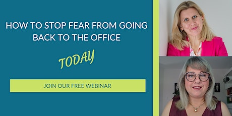 How To Stop Fear From Going Back To The Office tickets