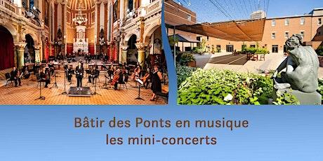 Bâtir des Ponts en musique - les mini-concerts billets