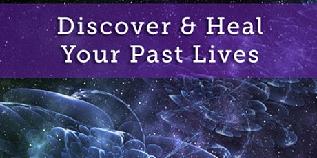 Discover and Heal your Past Lives tickets