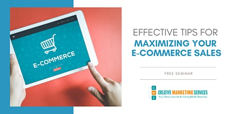 Live Webinar: Effective Tips for Maximizing Your E-Commerce Sales tickets