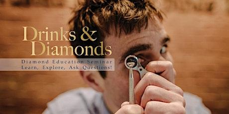 Drinks & Diamonds - Diamond Education Seminar September 2021 tickets