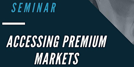 Access to Premium Markets Webinar for Small Businesses tickets