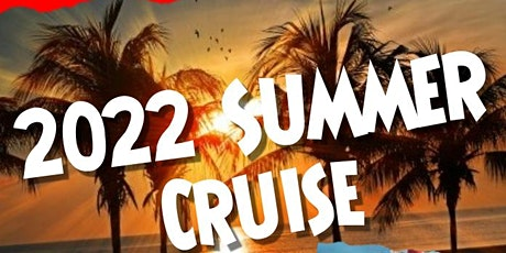 2022 Summer Cruise to Mexico tickets