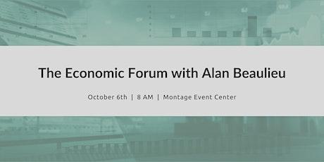 The Economic Forum with Alan Beaulieu tickets