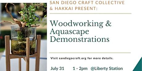 San Diego Craft Collective & Hakkai Present: Woodworking & Aquascape Demo tickets