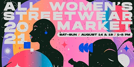All-Women's Streetwear Market (DAY 1) tickets