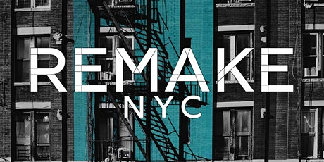 ReMake NYC:  Innovating Towards a Better City tickets