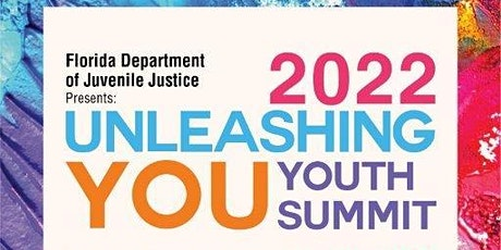 """Florida Department of Juvenile Justice 2022 """"Unleashing You"""" Youth Summit tickets"""