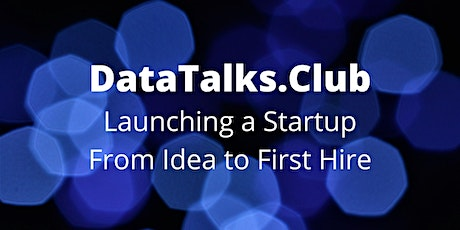 Launching a Startup: From Idea to First Hire tickets